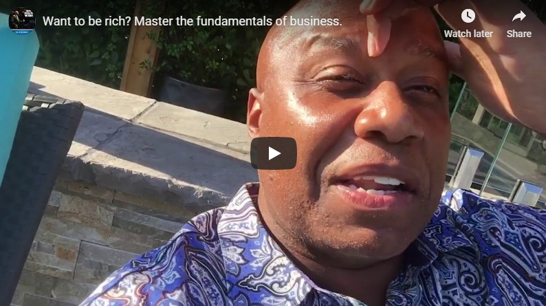 Want to be rich? Master the fundamentals of business